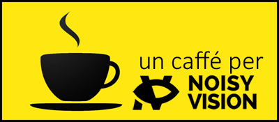 un caffe per noisyvision